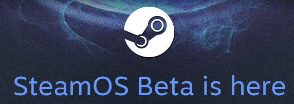 SteamOS Beta 1.0 is released