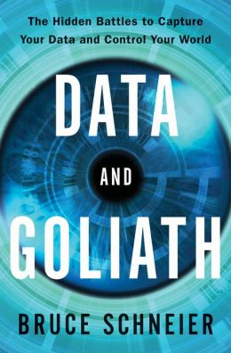 Data and Goliath: Digital surveillance and what you can do about it